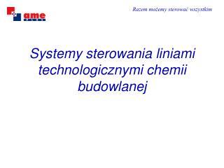 Systemy sterowania liniami technologicznymi chemii budowlanej