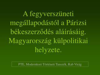 PTE, Modernkori Történeti Tanszék, Rab Virág