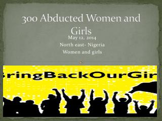 300 Abducted Women and Girls