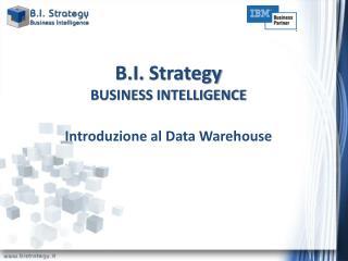 B.I.  Strategy BUSINESS INTELLIGENCE