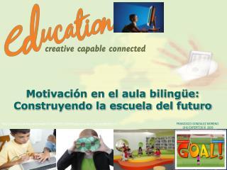 Motivación en el aula bilingüe: Construyendo la escuela del futuro