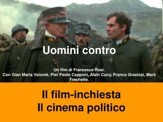 Uomini contro  Un film di Francesco Rosi.