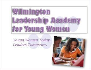 Wilmington Leadership Academy for Youn g Women