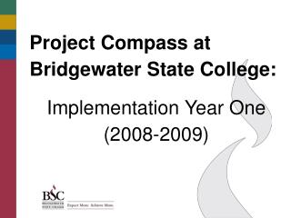 Project Compass at Bridgewater State College: Implementation Year One (2008-2009)