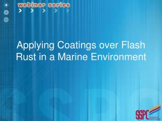 Applying Coatings over Flash Rust in a Marine Environment