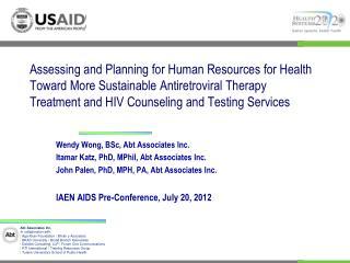 Wendy Wong, BSc, Abt Associates Inc. Itamar Katz, PhD, MPhil, Abt Associates Inc.
