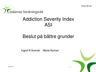 Addiction Severity Index ASI Beslut på bättre grunder