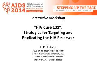 Interactive Workshop �HIV Cure 101�: Strategies  for  Targeting  and