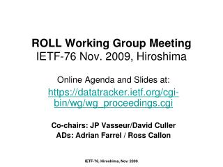 ROLL Working Group Meeting IETF-76 Nov. 2009, Hiroshima