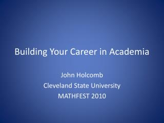 Building Your Career in Academia