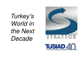Turkey's World in the Next Decade