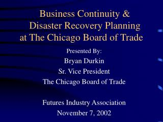 Business Continuity  Disaster Recovery Planning at The Chicago Board of Trade