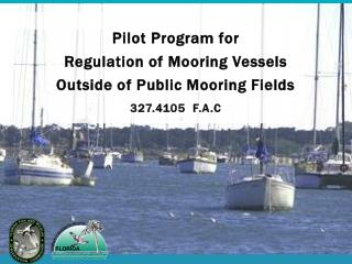 Pilot Program for Regulation of Mooring Vessels Outside of Public Mooring Fields 327.4105  F.A.C