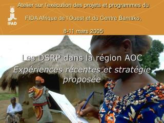 Les DSRP dans la région AOC Expériences récentes et stratégie proposée