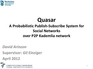 Quasar A Probabilistic Publish-Subscribe System for Social Networks  over P2P  Kademlia  network