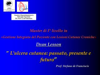 Master di I° livello in «Gestione Integrata del Paziente con Lesioni Cutanee Croniche »