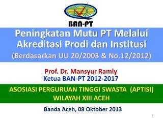 Peningkatan Mutu PT Melalui Akreditasi Prodi dan Institusi  (Berdasarkan UU 20/2003 & No.12/2012)