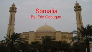 Somalia By: Erin Geouque