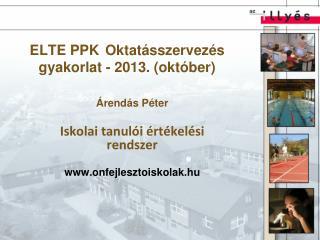 ELTE PPK  Oktatásszervezés gyakorlat -  2013. (október)