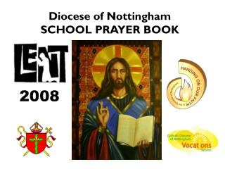 Diocese of Nottingham SCHOOL PRAYER BOOK