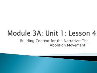 Module 3A: Unit 1: Lesson  4