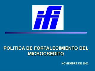 POLITICA DE FORTALECIMIENTO DEL MICROCREDITO
