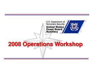 2008 Operations Workshop