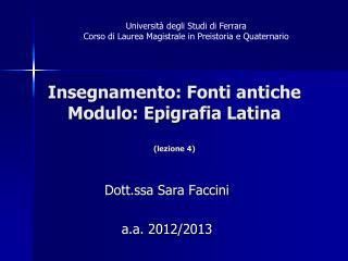 Insegnamento: Fonti antiche Modulo: Epigrafia Latina (lezione 4)