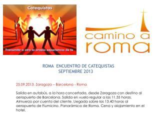 25.09.2013. Zaragoza – Barcelona - Roma
