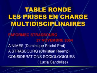TABLE RONDE LES PRISES EN CHARGE MULTIDISCIPLINAIRES