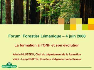 Forum  Forestier Lémanique – 4 juin 2008