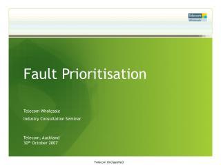 Fault Prioritisation