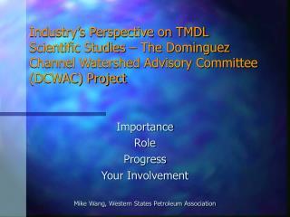 Importance Role Progress Your Involvement Mike Wang, Western States Petroleum Association