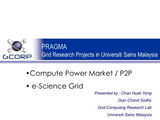 PRAGMA   Grid Research Projects in Universiti Sains Malaysia