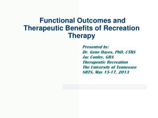 Functional Outcomes and Therapeutic Benefits of Recreation Therapy