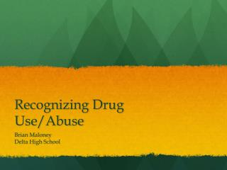 Recognizing Drug Use/Abuse