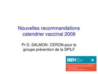 Nouvelles recommandations  calendrier vaccinal 2009