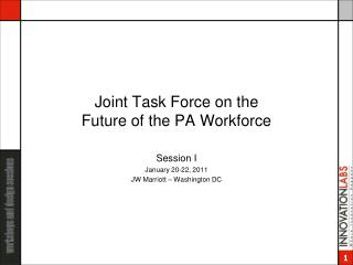 Joint Task Force on the  Future of the PA Workforce
