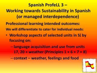 Spanish ProfeLL 3 –   Working towards Sustainability in Spanish (or managed interdependence)