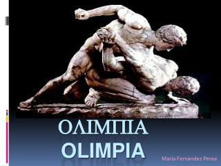 OlimPIa oLIMPIA