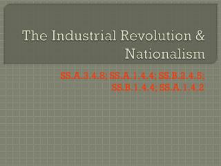 The Industrial Revolution & Nationalism