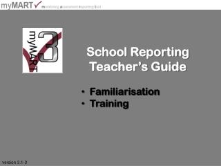 School Reporting Teacher's Guide Familiarisation   Training