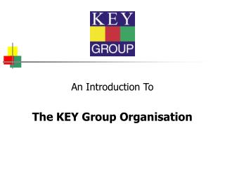 An Introduction To  The KEY Group Organisation