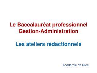 Le Baccalauréat professionnel Gestion-Administration Les ateliers rédactionnels