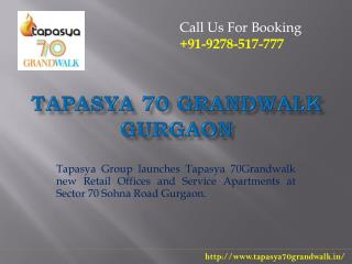 Tapasya Sector 70 Gurgaon- 9278517777