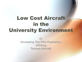 Low Cost Aircraft  in the  University Environment