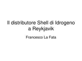 Il distributore Shell di Idrogeno a Reykjavik