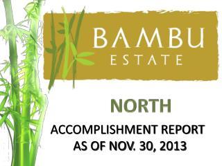 ACCOMPLISHMENT REPORT  AS OF NOV . 30,  2013
