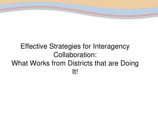 Effective Strategies for Interagency Collaboration:  What Works from Districts that are Doing It