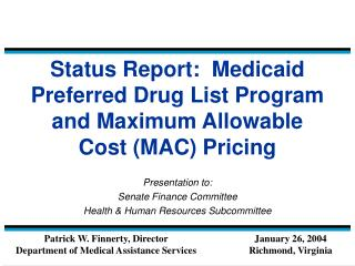 Status Report:  Medicaid Preferred Drug List Program and Maximum Allowable Cost (MAC) Pricing